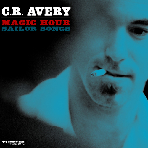Album cover for C R Avery, Magic Hour Sailor Songs